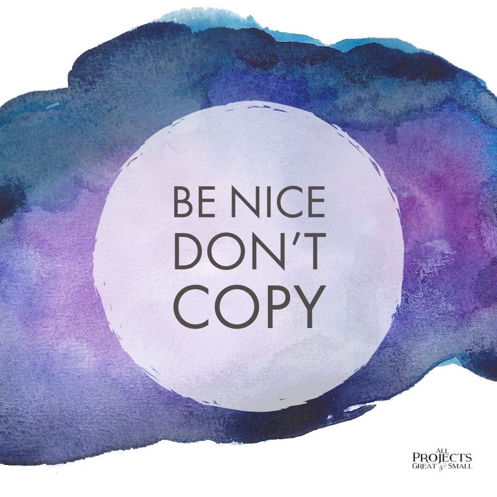 Be Nice. Don't Copy.