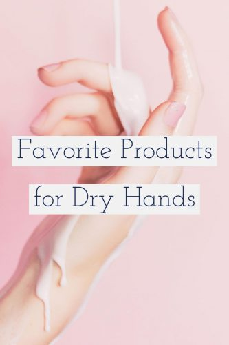 Best Products for Dry Hands